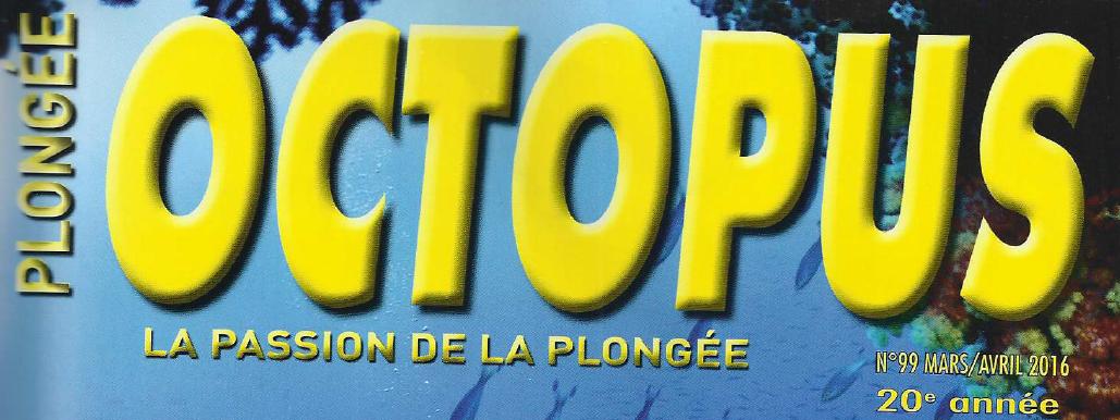 Presse plongée : OCTOPUS – Avril 2016 – François SARANO : une vie pour l'environnement
