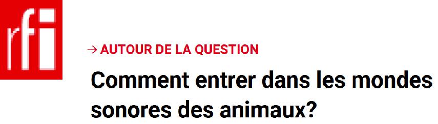 les mondes sonores des animaux avec V. DESPRET et F. SARANO sur RFI ?
