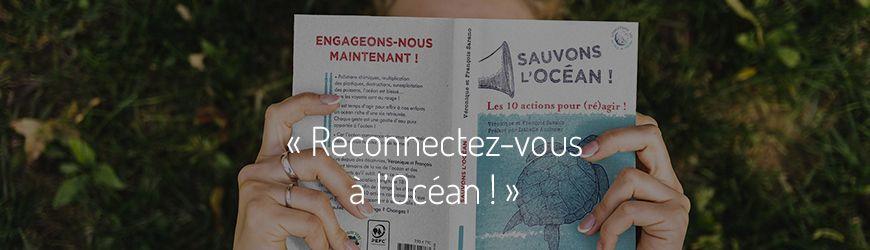 Ici commence l'Océan, épisode 6: reconnectez-vous à l'Océan! (redif.)