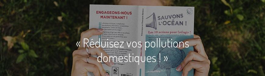 Ici commence l'Océan, épisode 2 : Réduisez vos pollutions domestiques ! (redif.)