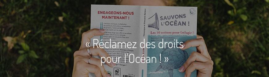 Ici commence l'Océan, épisode 9 : Réclamez des droits pour l'Océan! (Redif.)